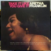 Aretha Franklin Take It Like You Give It vinyl record [Vinyl] Aretha Fra... - £35.92 GBP