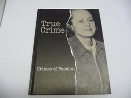 Crimes of Passion (True Crime) Time-Life Books - $4.70