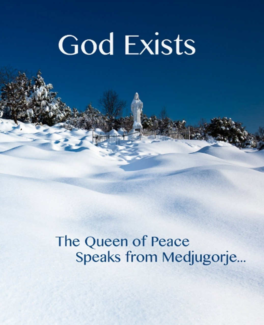 God exists   the queen of peace   speaks from medjugorie