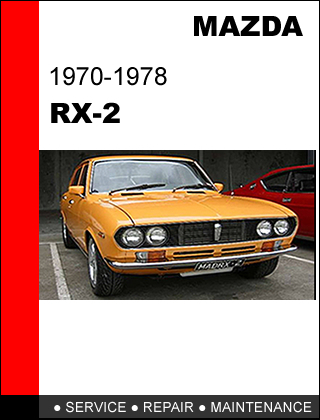MAZDA RX2 RX-2 1970 - 1978 FACTORY OEM SERVICE REPAIR FSM MANUAL IN PDF DOWNLOAD