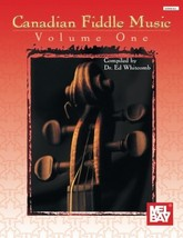 Mel Bay Canadian Fiddle Music, Vol. 1 [Paperback] Whitcomb, Dr. Ed - $22.93