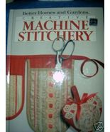 Creative Machine Stitchery Better Homes & Gardens  - $5.00