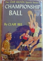 Chip Hilton sport story #2 CHAMPIONSHIP BALL Clair Bee HCDJ early edition - $15.00