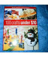 100 Crafts Under 10 Dollars Better Homes & Gardens - $5.00
