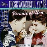 Those Wonderful Years (Because of You)