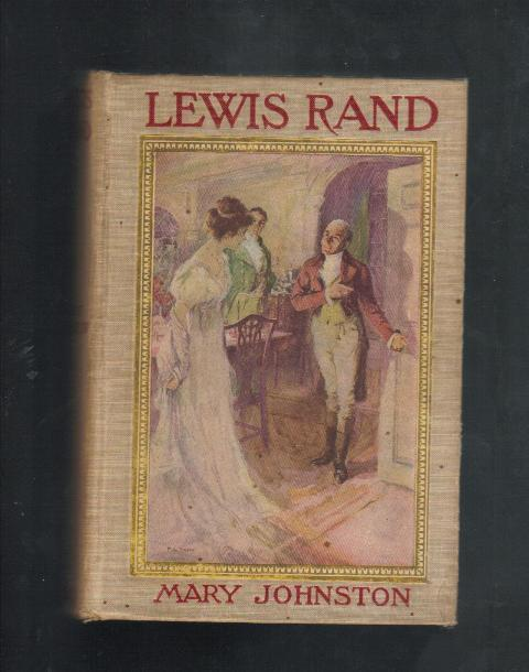 Lewis Rand, by Mary Johnston, Published 1908, Hardcover Fiction, Collectible