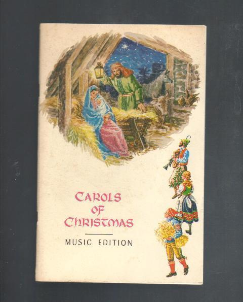 Carols of Christmas, Music Edition, 1966, Softcover Music & Verses