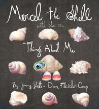 Marcel the Shell with Shoes On: Things About Me [Hardcover] Slate, Jenny and Fle image 1