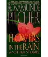 Flowers In The Rain: & Other Stories Pilcher, Rosamunde - $1.96