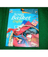 Scrap Basket Crafts Over 50 Quick & Easy Projects To Make - $8.00