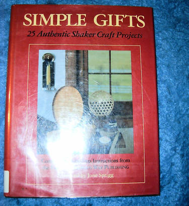Simple Gifts 25 Authentic Shaker Craft Projects Easy Steps Bonanza
