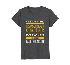 Yes Im the Newfoundland owner awesome funny t-shirt - $19.99+