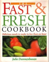 The Fast & Fresh Cookbook Dannenbaum, Julie - $5.93