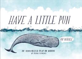 Have A Little Pun Ein Sammlung Von Illustrierte Wort Play Frida Clements Buch