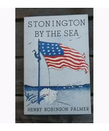 Stonington By The Sea  Henry Robinson Palmer 1957 Second Edition 50 Photos - $65.00