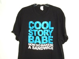 90s T Shirt Black Alstyle 2XL Go Make Me A Sandwich Cool Story Babe Humo... - $19.79