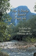 How to Develop a Powerful Prayer Life: The Biblical Path to Holiness and Relatio image 2