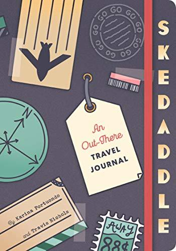 Primary image for Skedaddle: An Out-There Travel Journal (Travel Diary, Adventure Journal, Memory