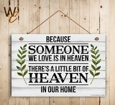 "Memorial Sign, Because SOMEONE We Love Is In Heaven 8"" x 12"" Sign, House... - $15.84"