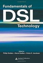 Fundamentals of DSL Technology [Hardcover] [Jul 15, 2004] Golden, Philip... - $79.19