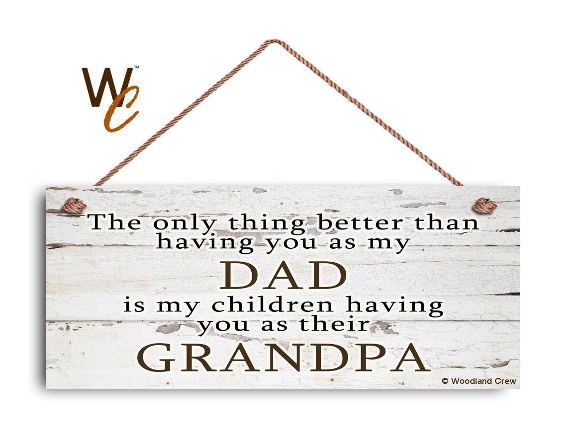 DAD Sign, GRANDPA Sign, The Only Thing Better 6x14 Sign, Gift For Grandparent