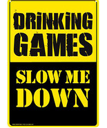 Drinking Games-Slow Me Down Metal Sign - $9.95