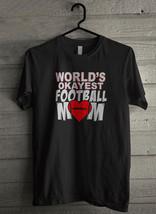 World's okayest football mom Men's T-Shirt - Custom (3859) - $19.12+