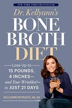 Dr. Kellyann's Bone Broth Diet: Lose Up to 15 Pounds, 4 Inches--and Your... - $7.61