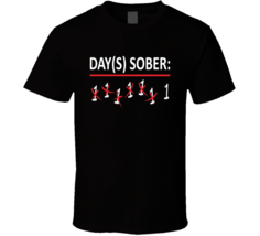 Days Sober 1 Funny Drinking  T Shirt - $17.99