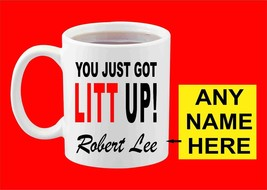 Personalised You Just Got Litt Up New Ceramic White Printed Coffee Mug 1... - $15.83