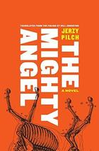 The Mighty Angel [Hardcover] Pilch, Jerzy and Johnston, Bill - $4.95