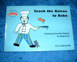 Teach the Bairns to Bake Traditional Scottish Baking