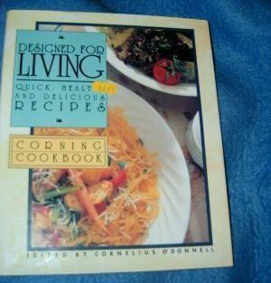 Designed for Living Corning Cookbook Quick & Healthy