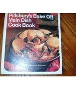 Pillsburys Bake Off Main Dish Cookbook  Vintage 1970 - $6.00