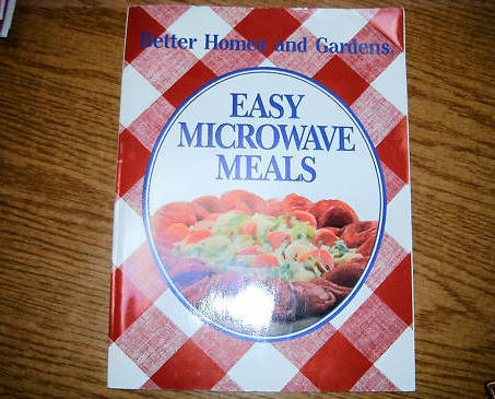 Better Homes & Gardens Easy Microwave Meals Rosemary C Hutchinson