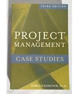 Used PROJECT MANAGEMENT CASE STUDIES Harold Kerzner, Ph. D. Paperback Book - $9.89