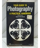 YOUR GUIDE TO PHOTOGRAPHY A PRACTICAL HANDBOOK 2ND EDITION BY HELEN FINN... - $6.00