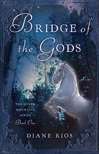 Primary image for Bridge of the Gods: The Silver Mountain Series, Book One [Paperback] Rios, Diane