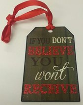 Giftcraft Christmas Tag Ornament (If you don't believe you won't receive) - $4.95