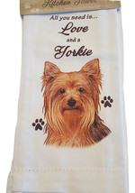 Yorkie Kitchen Dish Towel Dog All You Need Is Love And A YORKIE Cotton 1... - $11.49