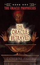 The Oracle Betrayed: Book One of The Oracle Prophecies [Paperback] Fishe... - $1.96