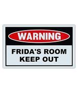 Novelty Warning Sign: Frida's Room Keep Out - For Boys, Girls, Kids, Chi... - $9.99
