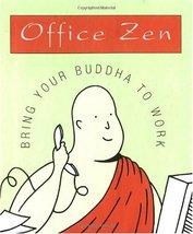 Office Zen : Bring Tour Buddha to Work [Hardcover] Ariel Books - $5.00