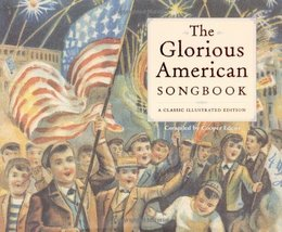 The Glorious American Songbook: A Classic Illustrated Edition [May 26, 2... - $11.86