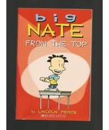 Big Nate From the Top, Lincoln Peirce 2011 First Scholastic Printing, Pa... - $5.00