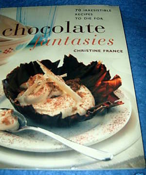 Chocolate Fantasies Cookbook by Christine France