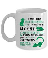 Don't Mess with My Cat Cup, I Love Cats Mug (Coffee Mug - White) - $17.99