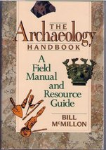 The Archaeology Handbook: A Field Manual and Resource Guide [Aug 01, 199... - $26.99