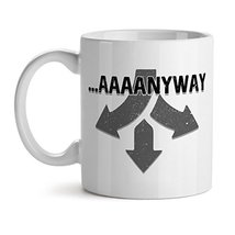 Aaaanyway - Mad Over Mugs - Inspirational Unique Popular Office Tea Coffee Mug G - $17.59