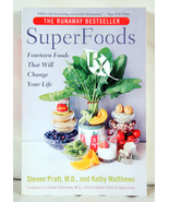 Super Foods by Dr. Steven Pratt and Kathy Matthews - $5.00